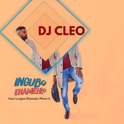 DJ Cleo ft Lungisa Xhamela & Phiwe S - Ingubo Enamehlo