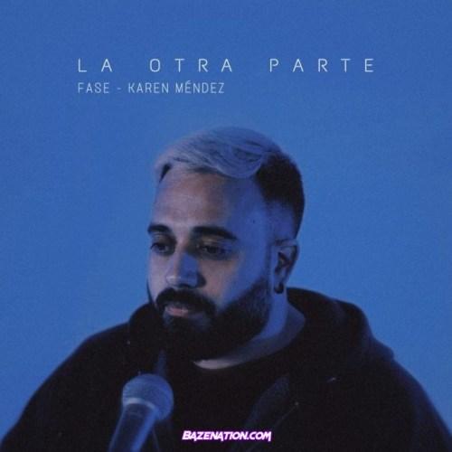 Fase & Karen Méndez - La Otra Parte