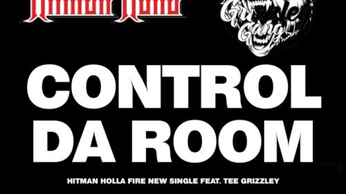 Hitman Holla & Tee Grizzley - Control Da Room