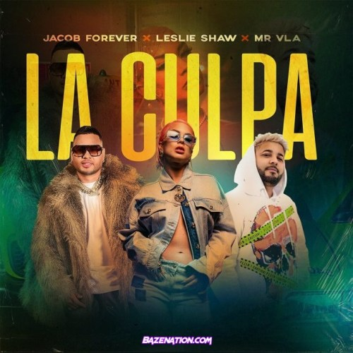 Jacob Forever ft Leslie Shaw & Mr Vla - La Culpa