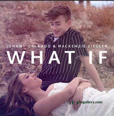 Johnny Orlando & Mackenzie Ziegler - What If (I Told You I Like You)