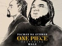 Pacman da Gunman & Wale - One Piece