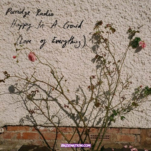 Porridge Radio - Happy In A Crowd (Love Of Everything Cover)