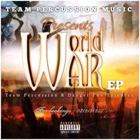 Team Percussion & Danger De Talented - World War