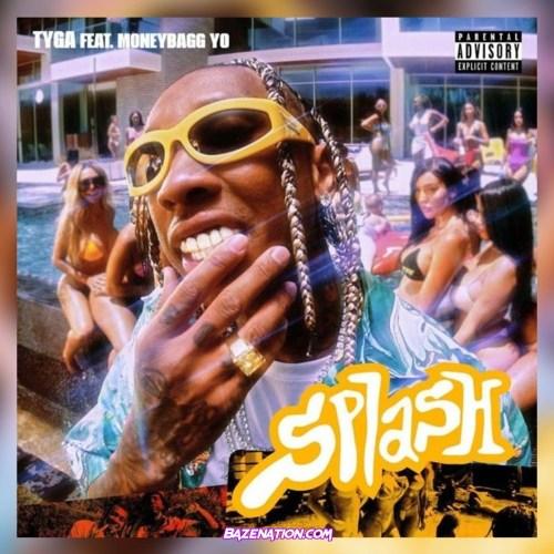 Tyga ft MoneyBagg Yo - Splash