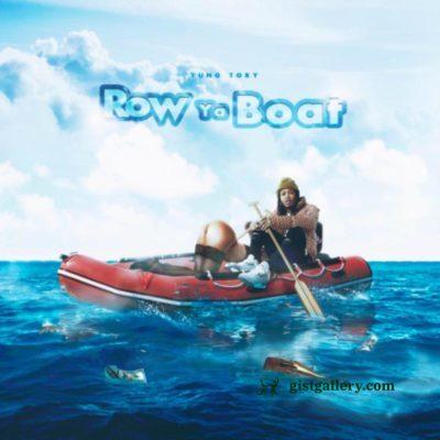 Yung Tory - Row Ya Boat