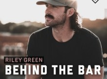 ALBUM: Riley Green - Behind The Bar