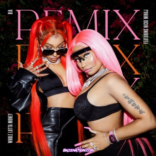 BIA – WHOLE LOTTA MONEY (feat. Nicki Minaj) Mp3 Download