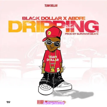 Black Dollar ft AbDee - Dripping