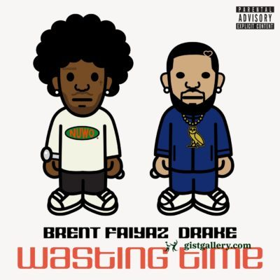Brent Faiyaz ft Drake - Wasting Time