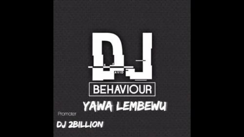 Download DJ Behaviour Yawa Lembewu (Trumpet Gqom Mix) 2021 Mp3