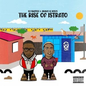 EP: Bravo Le Roux & DJ Switch – The Rise of Istrato