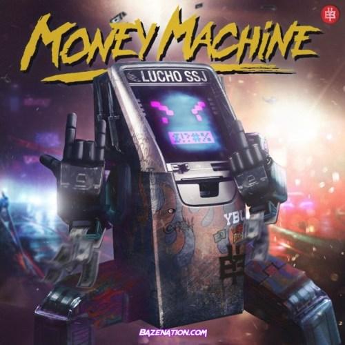 Lucho SSJ – Money Machine Mp3 Download