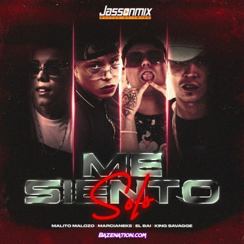 Marcianeke, Malito Malozo, El BAI, King Savagge, JassonMix – Me Siento Solo Mp3 Download