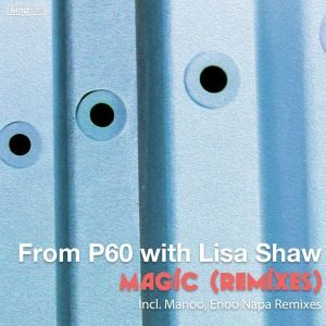 P60 & Lisa Shaw - Magic (Enoo Napa & Manoo Remixes)