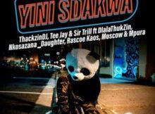 ThackzinDJ, Sir Trill & Tee Jay – Yini Sdakwa zFt. Nkosazana_Daughter, Dlala Thukzin, Rascoe Kaos, Mpura & Moscow