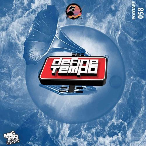TimAdeep Define Tempo Podtape 58 (100% Production Mix)