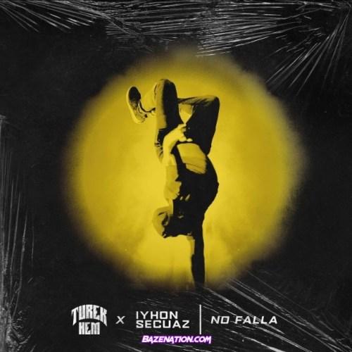 Turek Hem & Iyhon Secuaz – No Falla Mp3 Download