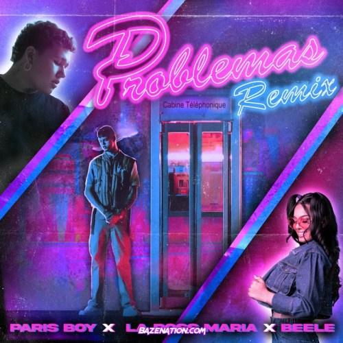 Paris Boy, Beele, La Ross Maria – Problemas (Remix) Mp3 Download