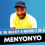 Vicho The Majesty & Mafedo ft Dr Skaro - Menyonyo (Original)