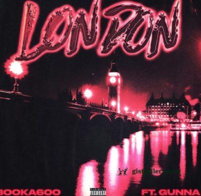 Booka600 London ft. Gunna Mp3 Download
