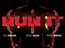 DJ Snake - Run It (feat. Rick Ross & Rich Brian) Mp3 Download