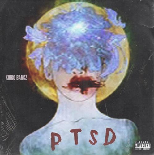 Kirko Bangz - PTSD