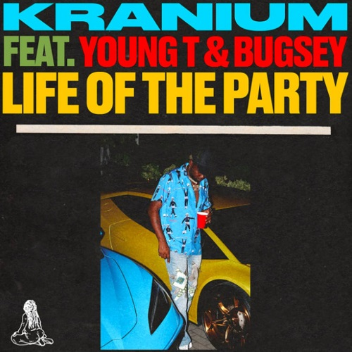 Kranium ft Young T & Bugsey - Life of The Party