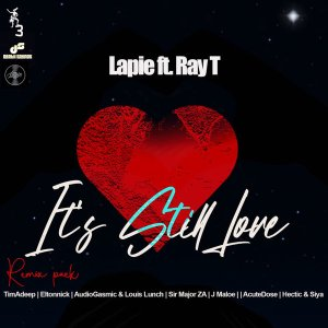 Lapie, Ray T - It's Still Love (Remix Pack)