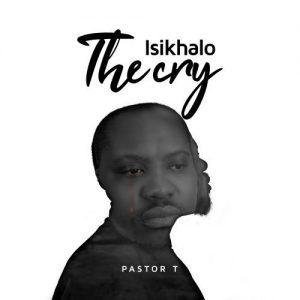 Pastor T - Isikhalo