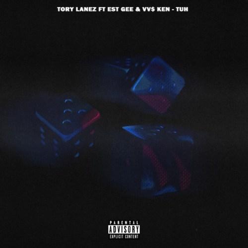 Tory Lanez ft EST Gee & VV $ KEN - Tuh