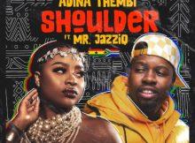 Adina Thembi ft Mr JazziQ - Shoulder (Yeriba)