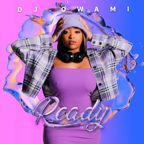 ALBUM: DJ Owami - Ready
