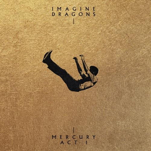 ALBUM: Imagine Dragons - Mercury – Act 1