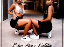 Blue Aiva & Katalia ft Major League Djz, Mellow & Sleezy - Deeshaa