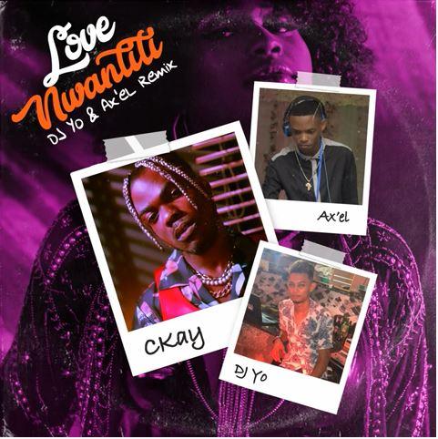 Ckay ft DJ Yo! & AX'EL - Love Nwantiti (Remix)