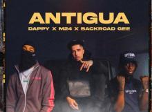 Dappy ft M24 & BackRoad Gee - Antigua