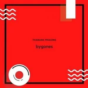 EP: Thabang Phaleng - Bygones