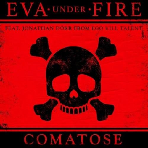 EVA UNDER FIRE ft JONATHAN DÖRR - COMATOSE