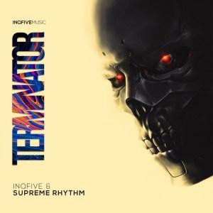 InQfive & Supreme Rhythm - Terminator (Original Mix)