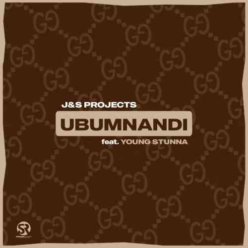 J & S Projects ft Young Stunna - Ubumnandi