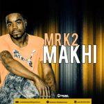 Mr K2 - Makhi (Original)
