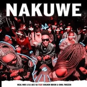 Real Nox & DJ Ace ft Golden Krish - Nakuwe