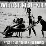 Soweto's Finest ft Stillmagolide & Justbheki - Kirivai