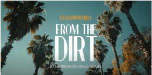 (Video) DJ Kaymoworld ft Gemini Major, 25K & Lucasraps - From The Dirt