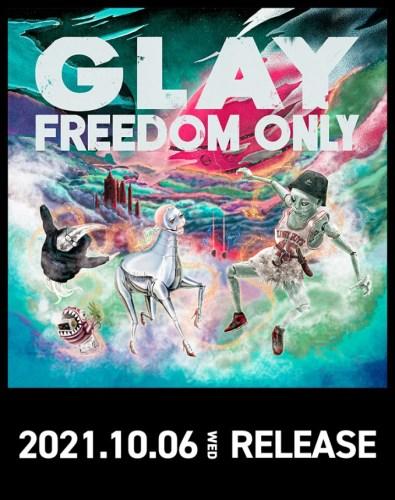ALBUM: GLAY - FREEDOM ONLY
