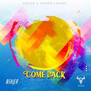 Ashler ft Junior Taurus - Come Back