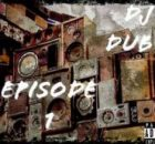 EP: Djy Dub SA - Episode 1
