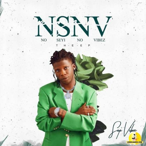 EP: Seyi Vibez - NSNV (No Seyi No Vibez)