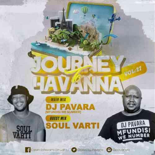 Mfundisi we Number (Dj Pavara) - Journey to Havana Vol. 27 Mix